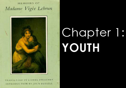 Memoires of Madame Vigee Lebrun - chapter 1 - Youth