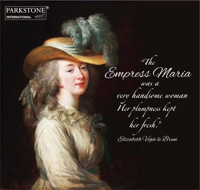 """The Empress Maria was a very handsome woman. her plumpness kept her fresh"", Elisabeth Vigée Lebrun."